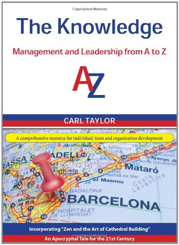 Book 2 – The Knowledge – Management and Leadership from A to Z by Carl Taylor