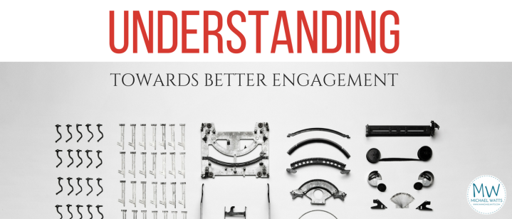 Understanding towards better engagement